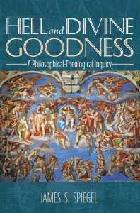 Hell and Divine Goodness by James S. Spiegel (Book Cover)